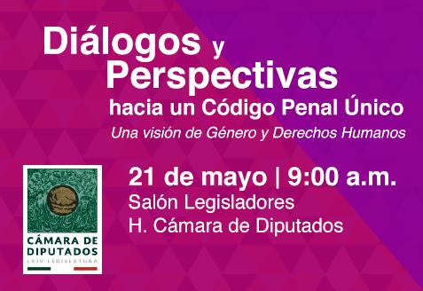 Diálogos y Perspectivas hacia un Código Penal Único