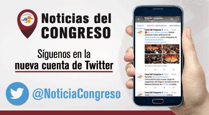 Síguenos en la nueva cuenta de Twitter @NoticiaCongreso