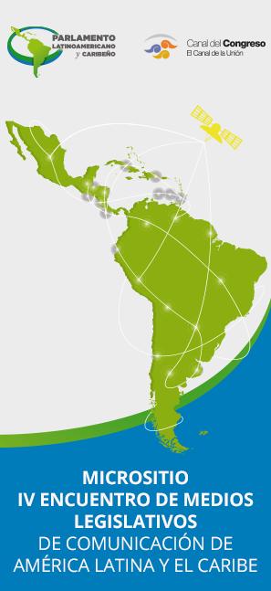 Micrositio IV Encuentro de Medios Legislativos de Comunicación de América Latina y el Caribe