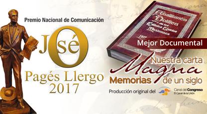 PREMIO NACIONAL DE COMUNICACIÓN JOSÉ PAGÉS LLERGO Documental: Nuestra Carta Magna: Memorias de un siglo, Canal del Congreso.