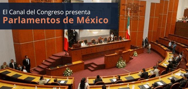 El Canal del Congreso presenta Parlamentos de México