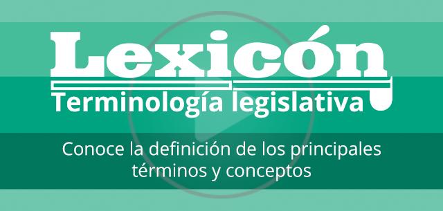 Lexicón Canal del Congreso, diccionario de términos legislativos
