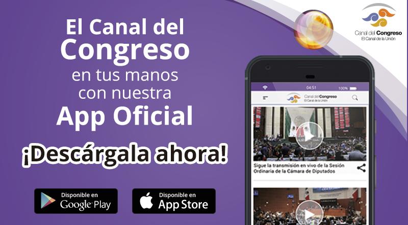 Conoce la nueva app del Canal del Congreso