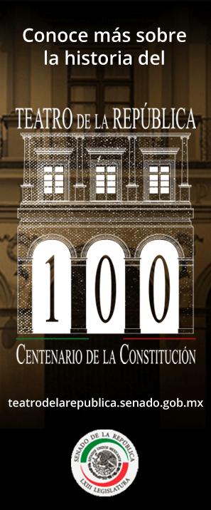 Conoce más sobre la historia del Teatro de la República. Centenario de la Constitución