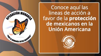 Conoce aquí las lineas de acción a favor de la protección de mexicanos en la Unión Americana