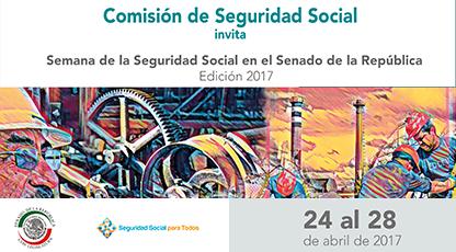 Comisión de Seguridad Socia. Semana de Seguridad Social en el Senado de la República