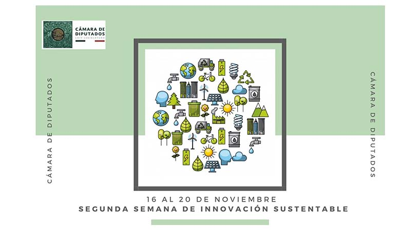 Diputados+realizar%C3%A1n+la+segunda+Semana+de+Innovaci%C3%B3n+Sustentable+