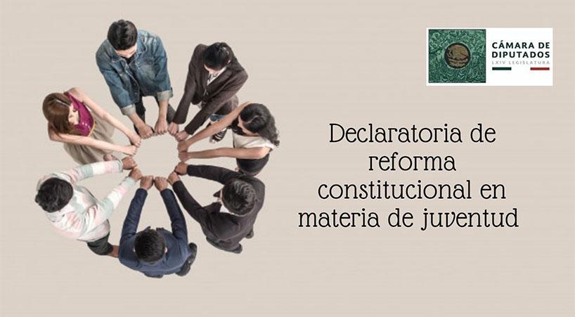 Emite+C%C3%A1mara+de+Diputados+declaratoria+de+reforma+constitucional+en+materia+de+juventud+